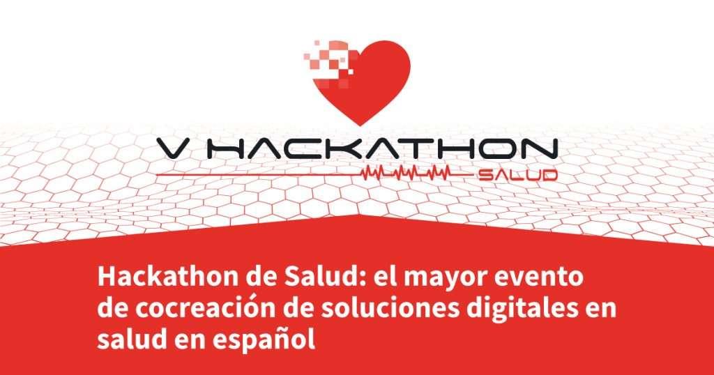 Hackathon de Salud: Evento de cocreación de soluciones digitales