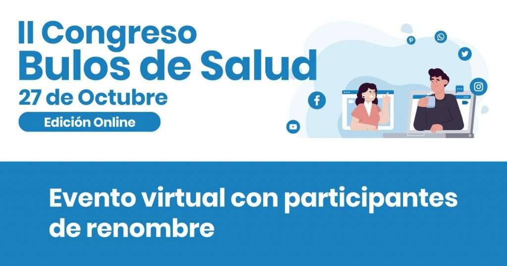 II Congreso Bulos de Salud: evento virtual con participantes de renombre